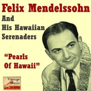 Pearls Of Hawaii, Felix Mendelssohn
