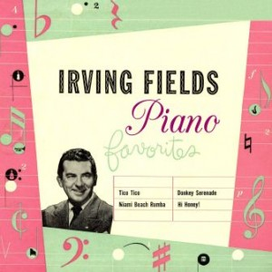 Piano Favorites, Irving Fields