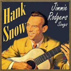 Jimmie Rodgers Songs, Hank Snow