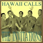 Hawaii Calls, The Invitations