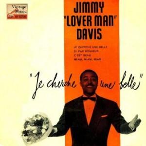 "Je Cherche Une Belle,  Jimmy ""Lover Man"" Davis"