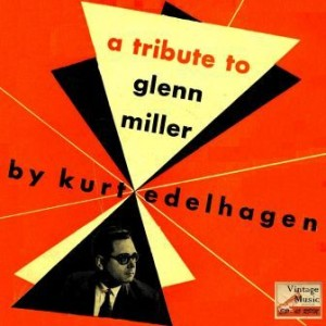 A Tribute To Glenn Miller, Kurt Edelhagen