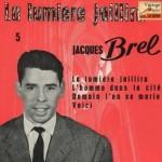 La Lumiere Jaillira, Jacques Brel