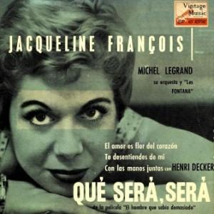 Que Será, Será,  Jacqueline François
