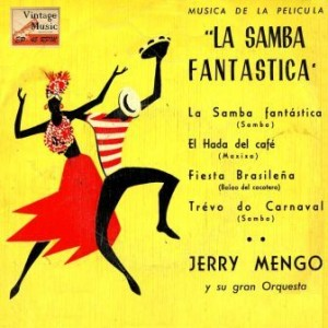 La Samba Fantástica, Jerry Mengo