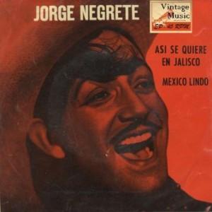 México Lindo, Jorge Negrete