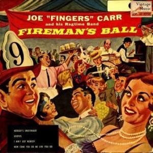 Fireman's Ball, Joe Fingers Carr