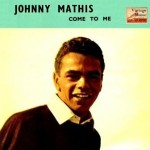 Come To Me, Johnny Mathis