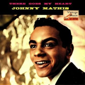 There Goes My Heart. Ballads, Johnny Mathis
