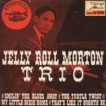 Smilin´The Blues Away, Jelly Roll Morton