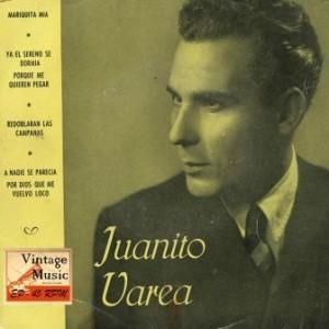 Mariquita Mía, Juanito Varea