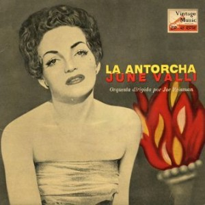 La Antorcha, June Valli