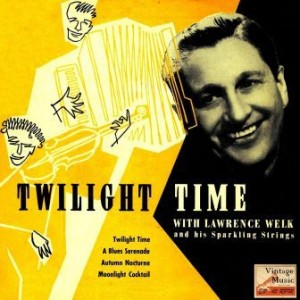 Twilight Time, Lawrence Welk