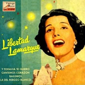 Y Todavía Te Quiero, Libertad Lamarque