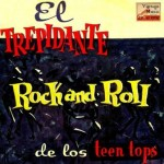 Rock And Roll Trepidante, Los Teen Tops