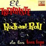 Rock And Roll Trepidante, Los Teen Tops