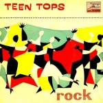 Rock And Roll, Los Teen Tops