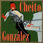 Boleros, Cheíto González