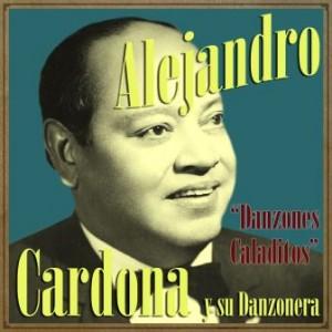Danzones Caladitos, Alejandro Cardona