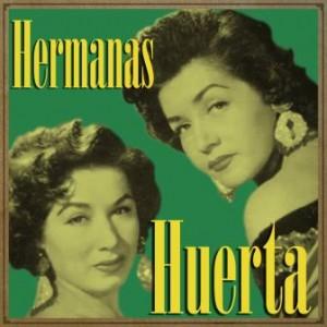 Hermanas Huerta, Hermanas Huerta