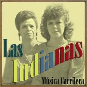 Música Carrilera, Las Indianas