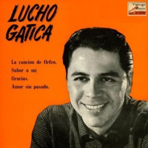 Sabor A Mí, Lucho Gatica