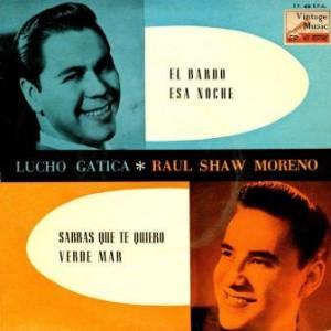 Lucho Gatica Y Raul Shaw Moreno