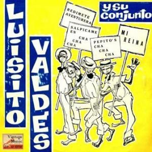 Pepito's Cha Cha Cha, Luisito Valdés