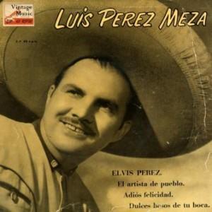 """Elvis Pérez"""" (To Elvis Presley), Luis Pérez Meza"""