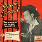 Malagueñas de Enrique el Mellizo, Manolo Caracol