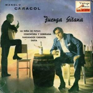 Manolo Caracol, La Niña de Fuego