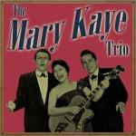The Mary Kaye Trio