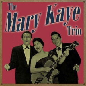 The Mary Kaye Trio