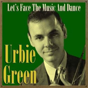 Let's Face the Music and Dance, Urbie Green