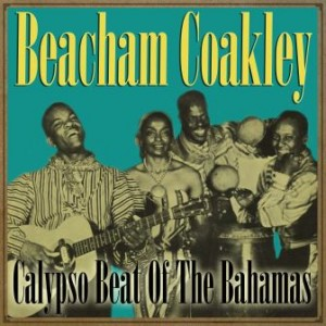 Calypso Beat Of The Bahamas, Beacham Coakley