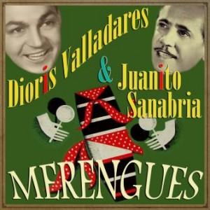 Merengues, Dioris Valladares & Juanito Sanabria
