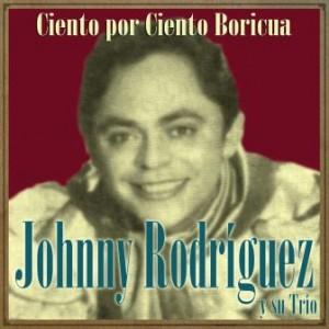 Ciento por Ciento Boricua, Johnny Rodríguez
