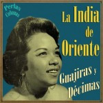 Perlas Cubanas: Guajiras y Décimas, La India De Oriente