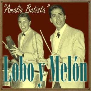 Amalia Batista, Lobo Y Melón