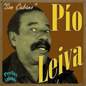 Perlas Cubanas: Pío Leyva, Son Cubano