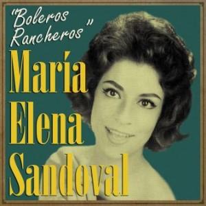 Boleros Rancheros, María Elena Sandoval
