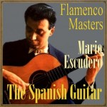 "The Spanish Guitar, ""Flamenco Masters"": Mario Escudero"