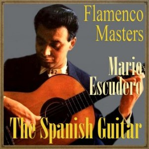 The Spanish Guitar, «Flamenco Masters»: Mario Escudero