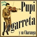 Perlas Cubanas: Pupi Legarreta y Su Charanga