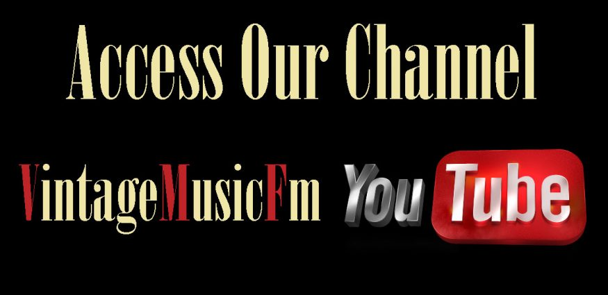 Click to go to the VintageMusicFm channel on YOUTUBE