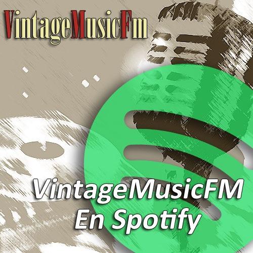 Haz Click para ir al Canal de VintageMusicFm en Spotify