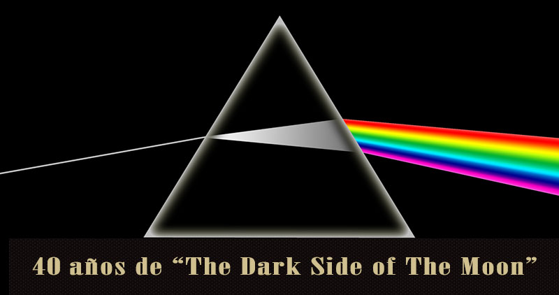 "Tributo a Pink Floyd y 40 aniversario de ""Dark Side Of The Moon»"