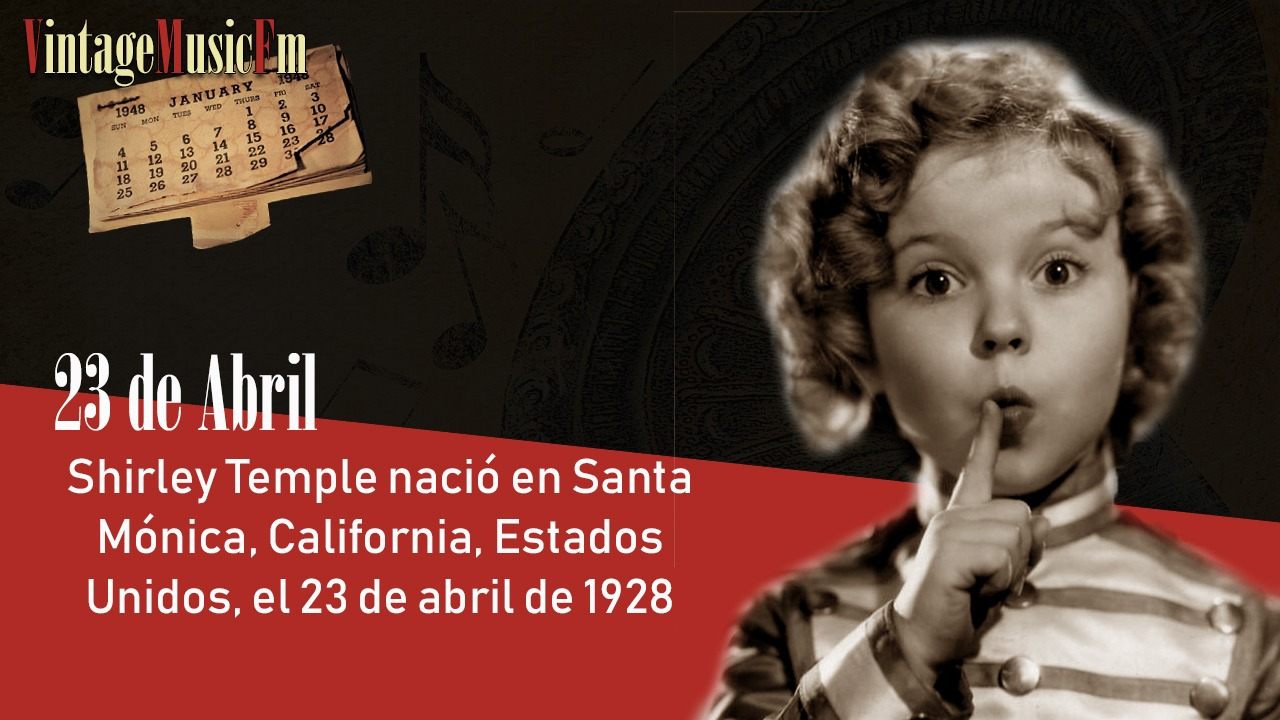 Shirley Temple nació en Santa Mónica, California, Estados Unidos, el 23 de abril de 1928