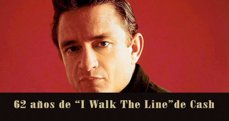 «I Walk the Line» de Johnny Cash