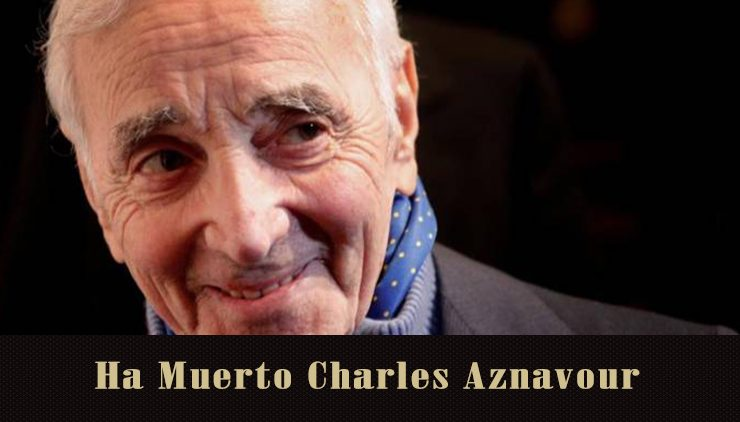 Ha muerto Charles Aznavour